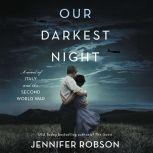 Our Darkest Night A Novel of Italy and the Second World War, Jennifer Robson