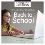 The Science of Education Back to School, Scientific American