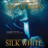 The Vacation A Novel, Silk White