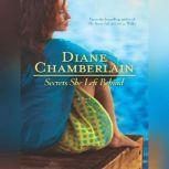 Secrets She Left Behind, Diane Chamberlain