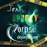 Jon's Spooky Corpse Conundrum, AJ Sherwood