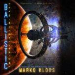 Ballistic, Marko Kloos