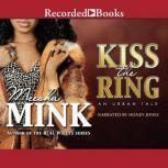 Kiss the Ring An Urban Tale, Meesha Mink