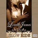 Slow Ride, Lorelei James