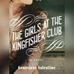 The Girls at the Kingfisher Club, Genevieve Valentine