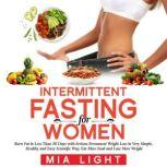 Intermittent Fasting for Woman, Mia Light