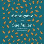 Monogamy A Novel, Sue Miller