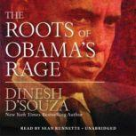 The Roots of Obamas Rage, Dinesh DSouza