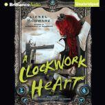 A Clockwork Heart, Liesel Schwarz