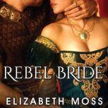 Rebel Bride, Elizabeth Moss