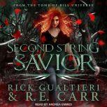 Second String Savior From the Tome of Bill Universe, R.E. Carr