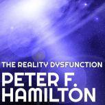 The Reality Dysfunction, Peter F. Hamilton