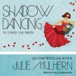 Shadow Dancing, Julie Mulhern