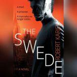 The Swede, Robert Karjel