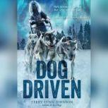 Dog Driven, Terry Lynn Johnson