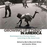 Growing Up Ethnic in America Contemporary Fiction About Learning to Be American, Maria Mazziotti Gillan