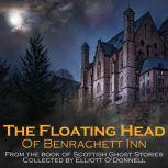 The Floating Head of Benrachett Inn, Elliott O'Donnell