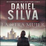 Other Woman, The \ otra mujer, La (Spanish edition) Una novella, Daniel Silva