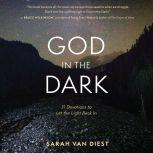 God in the Dark 31 Devotions to Let the Light Back In, Sarah Van Diest