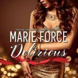 Delirious, Marie Force