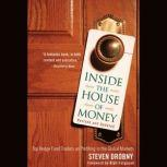 Inside the House of Money, Revised and Updated Top Hedge Fund Traders on Profiting in the Global Markets , Steven Drobny