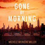 Gone By Morning, Michele Weinstat Miller