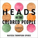 Heads of the Colored People Stories, Nafissa Thompson-Spires