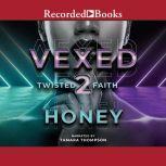 Vexed 2, Honey