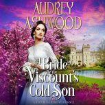 A Bride for the Viscount's Cold Son A Historical Regency Romance, Audrey Ashwood