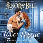 Love is a Rogue Wallflowers vs. Rogues, Lenora Bell