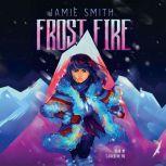 Frostfire, Jamie Smith