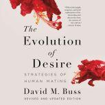 The Evolution of Desire Strategies of Human Mating, David M. Buss
