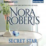 Secret Star, Nora Roberts