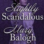 Slightly Scandalous, Mary Balogh