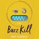 Buzz Kill A Novel, David Sosnowski