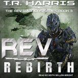 REV Rebirth, T.R. Harris