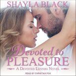 Devoted to Pleasure, Shayla Black
