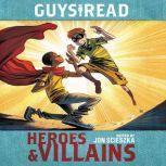 Guys Read: Heroes & Villains, Jon Scieszka