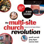 The Multi-Site Church Revolution Being One Church in Many Locations, Geoff Surratt