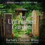 The Unfinished Garden, Barbara Claypole White
