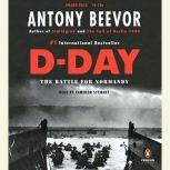 D-Day The Battle for Normandy, Antony Beevor
