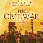 The Civil War, Julius Caesar; Translated by the Rev. F. P. Long, MA