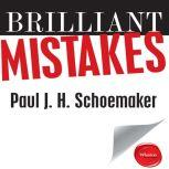 Brilliant Mistakes Finding Success on the Far Side of Failure, Paul J.H. Schoemaker