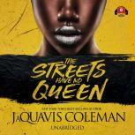 The Streets Have No Queen, JaQuavis Coleman