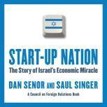 Start-Up Nation The Story of Israel's Economic Miracle, Dan Senor