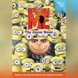 Despicable Me: The Junior Novel The Junior Novel, Annie Auerbach