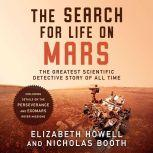 The Search for Life on Mars: The Greatest Scientific Detective Story of All Time, Elizabeth Howell