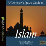 A Christian's Quick Guide to Islam Revised Edition, Patrick Sookhdeo