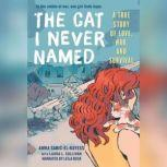 The Cat I Never Named A True Story of Love, War and Survival, Amra Sabic-El-Rayess