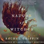The Nature of Witches, Rachel Griffin